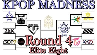 KPOP MADNESS 2018 // ROUND 4 [Elite Eight]