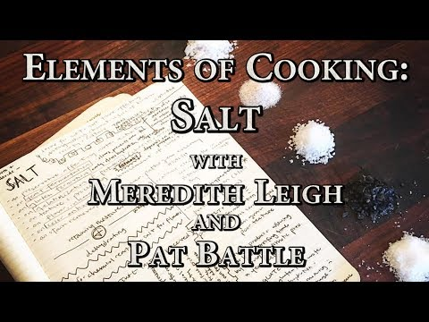 Elements of Cooking: Salt with Meredith Leigh and Pat Battle
