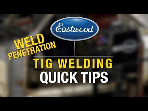 TIG Welding Quick Tips - Stop Burn Through - Tips For Weld Penetration - Eastwood