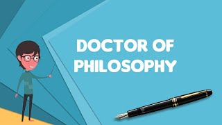 What is Doctor of Philosophy?, Explain Doctor of Philosophy, Define Doctor of Philosophy