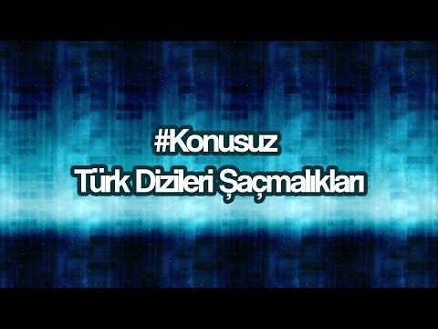 #Konusuz Türk Dizileri Şaçmalıkları
