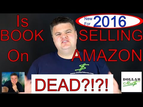 Is Book Selling On Amazon Dead?! | 2016 Edition!