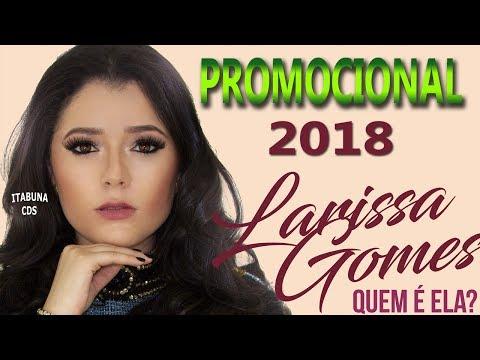 LARISSA GOMES 2018 - PROMOCIONAL 2018 - QUEM É ELA?