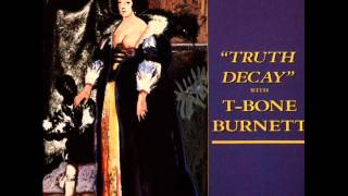 T-Bone Burnett - 9 - House Of Mirrors - Truth Decay (1980)