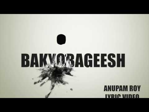 Bakyobageesh | Lyric Video | Anupam Roy