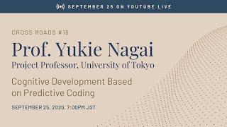 "Cross Roads #16: ""Cognitive Development Based on Predictive Coding"" by Prof. Yukie Nagai"