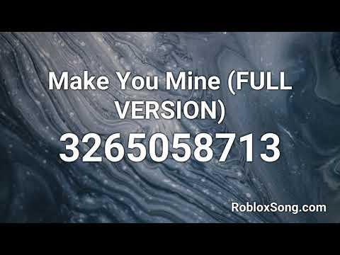 Make You Mine Full Version Roblox Id Roblox Music Code Youtube