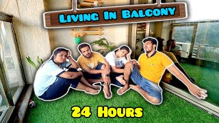 Living In BALCONY  For 24 Hours Challenge | Hungry Birds