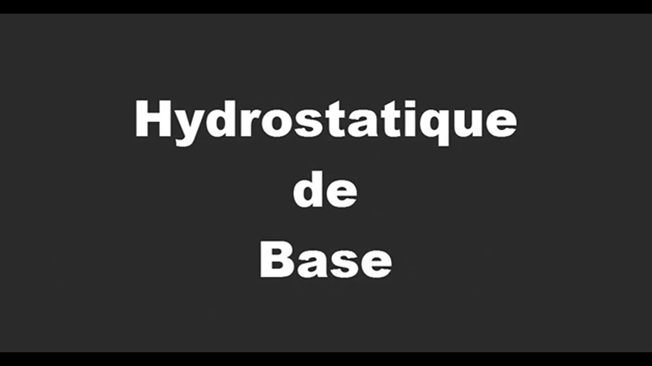 hydrostatique de base youtube. Black Bedroom Furniture Sets. Home Design Ideas