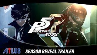 Persona 5 Royal | Season Reveal Trailer