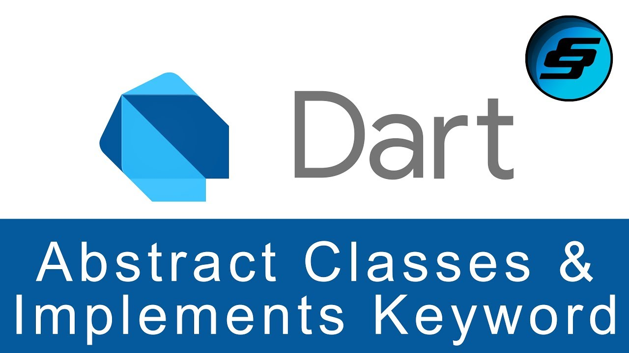 Abstract Classes and Implements Keyword - Dart Programming