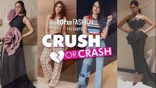 Crush Or Crash : Celebrity Looks Of The Week - Episode 16 - POPxo Fashion
