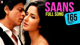 Download lagu Saans Full Song Jab Tak Hai Jaan Shah Rukh Khan Katrina Kaif Shreya Ghoshal A R Rahman MP3