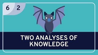 PHILOSOPHY - Epistemology: Analyzing Knowledge #2 (No-False-Lemma and No-Defeater Approaches)