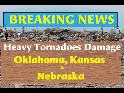 Heavy Tornadoes Damage Oklahoma, Kansas And Nebraska
