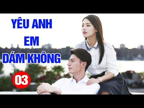 Xem phim Yêu anh em dám không - Yêu Anh Em Dám Không - Tập 3 | Phim Tình Cảm Trung Quốc Mới Hay Nhất 2020 - Thuyết Minh