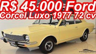 PASTORE R$ 45.000 Ford Corcel Luxo 1977 aro 13 MT4 FWD 1.4 72 cv 11,5 mkgf 145 kmh 0-100 kmh 17 s