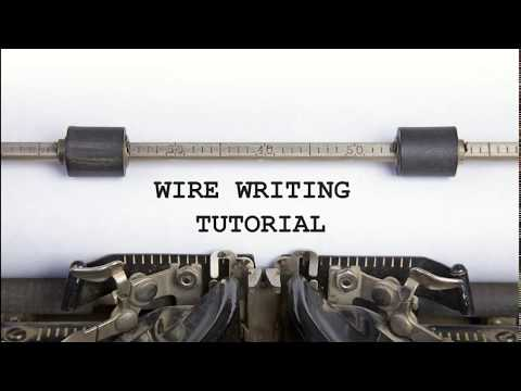 Wire Writing Secrets Andy Turner **Wire Writing Tutorial Amy **