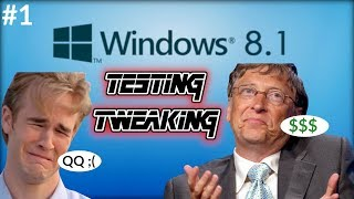 Testing Tweaking Windows 8.1 Pt1