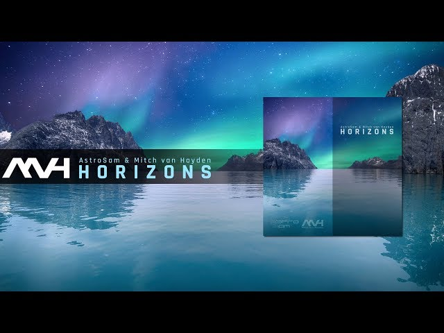  AstroSam & Mitch van Hayden - Horizons [Preview]