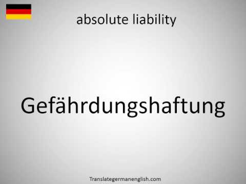 How to say absolute liability in German?