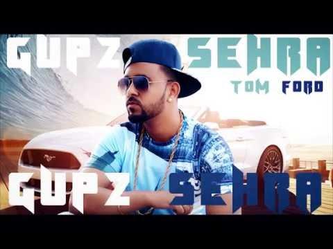 GUPZ SEHRA || TOM FORD || LYRICAL VIDEO || New Punjabi Songs 2016