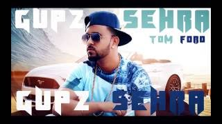 Repeat youtube video GUPZ SEHRA || TOM FORD || LYRICAL VIDEO || New Punjabi Songs 2016