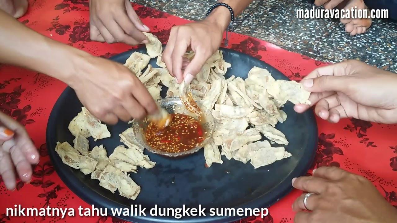 Wisata Kuliner Nikmatnya Tahu Walik Dungkek Sumenep