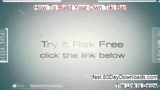 How To Build Your Own Tiki Bar Download It No Risk - No Risk To Access