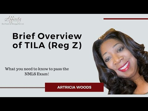 Pass the NMLS Exam - Brief Overview of TILA (Reg Z) by Artricia Woods