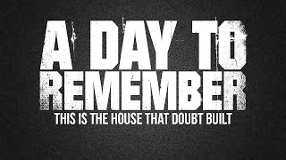 Repeat youtube video A Day To Remember - This Is The House That Doubt Built (Lyric Video)