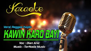 Download Lagu Karaoke KAWIN KARO BAYI - Dian Anic mp3