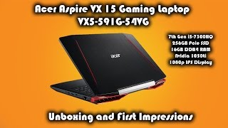 899$ Nvidia GTX 1050ti Gaming Laptop?? Acer Aspire VX 15 Gaming Laptop First Impressions