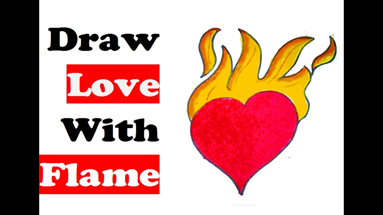 how to draw love with fire flame step by step a love on ...
