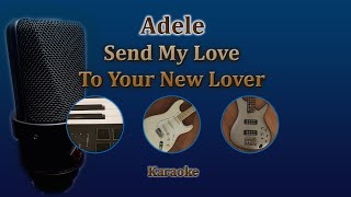 Send my love (To your new lover) - Adele (Karaoke)