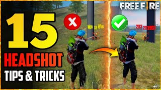 TOP 15 HEADSHOT TÏPS AND TRICKS IN FREE FIRE