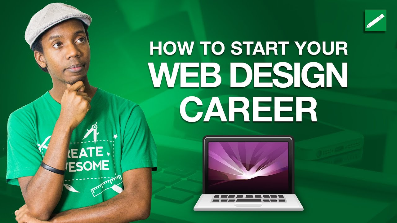 How To Start Your Web Design Career Youtube