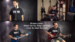 Nirvana (cover) - Where Did You Sleep Last Night (Cover By Adam Ruchman)