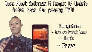 [1.88 MB] Cara Flash Andromax R Dengan TF Update Sudah Root Dan Pasang TWRP