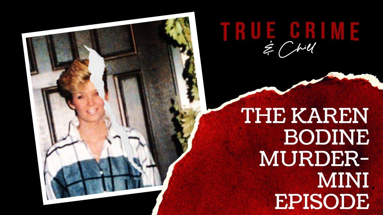 The Karen Bodine Murder-Mini Episode