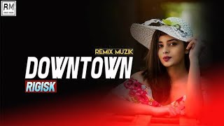 Downtown Remix Rigisk Mp3 Song Download