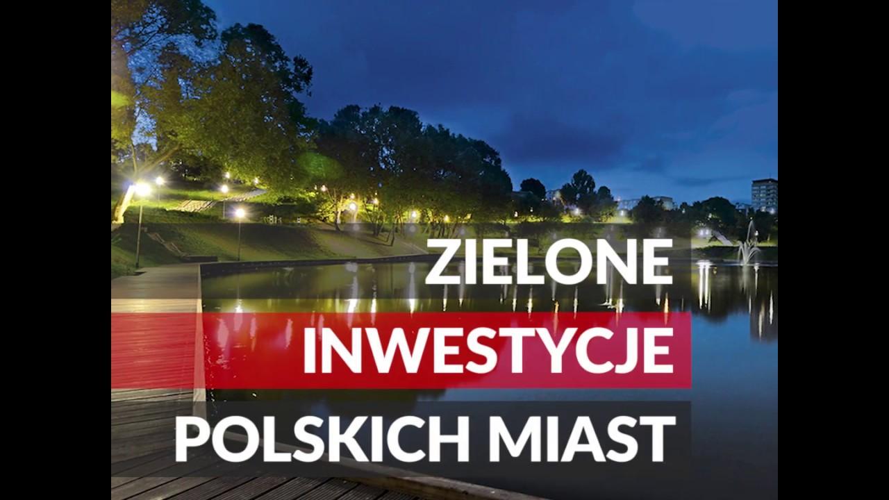 TO WIDEO. Zielone inwestycje Polskich miast.