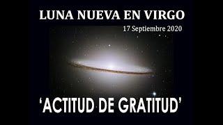 ACTITUD DE GRATITUD. LUNA NUEVA EN VIRGO. 17 SEPT 2020