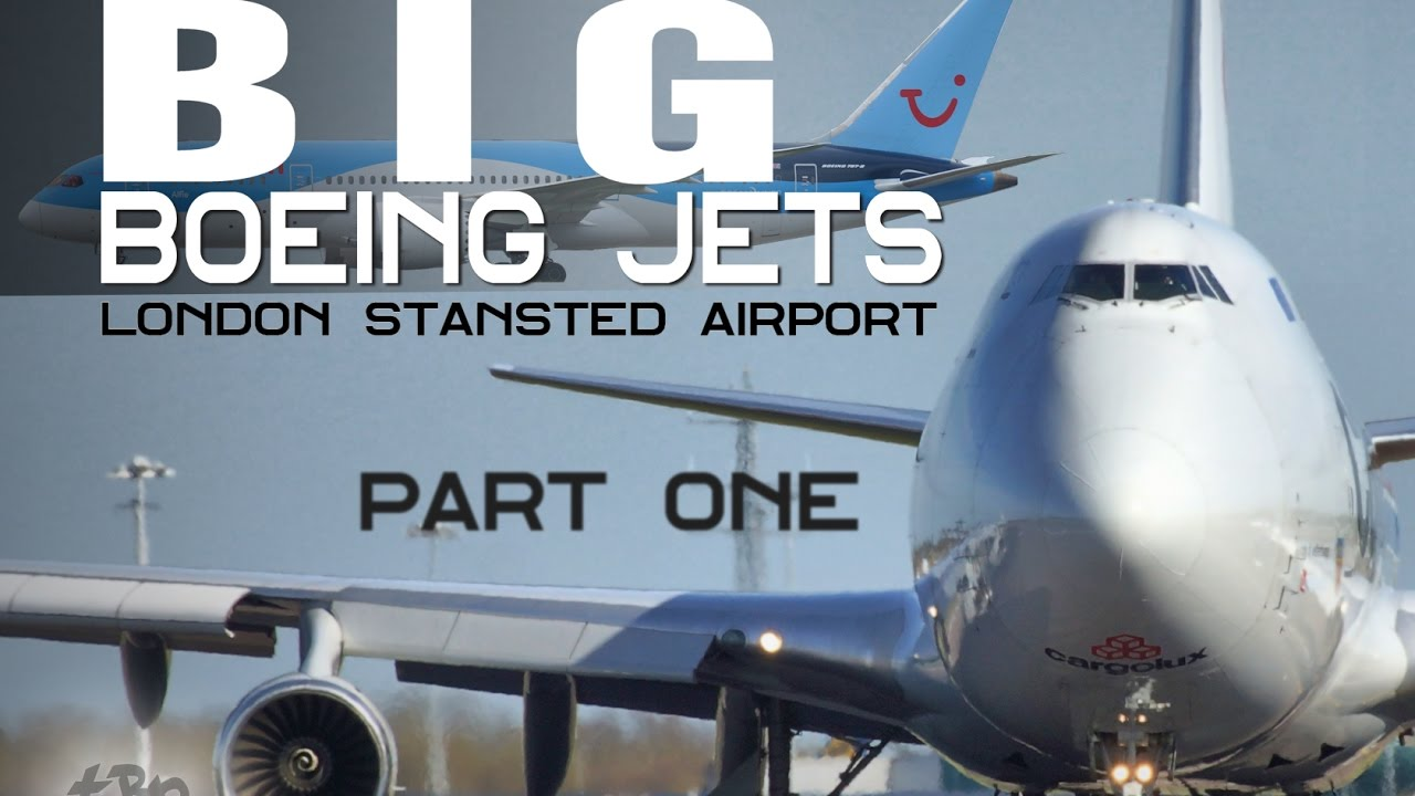 Big Boeing Jets London Stansted Airport [PartOne] Boeing 747, 777 ...
