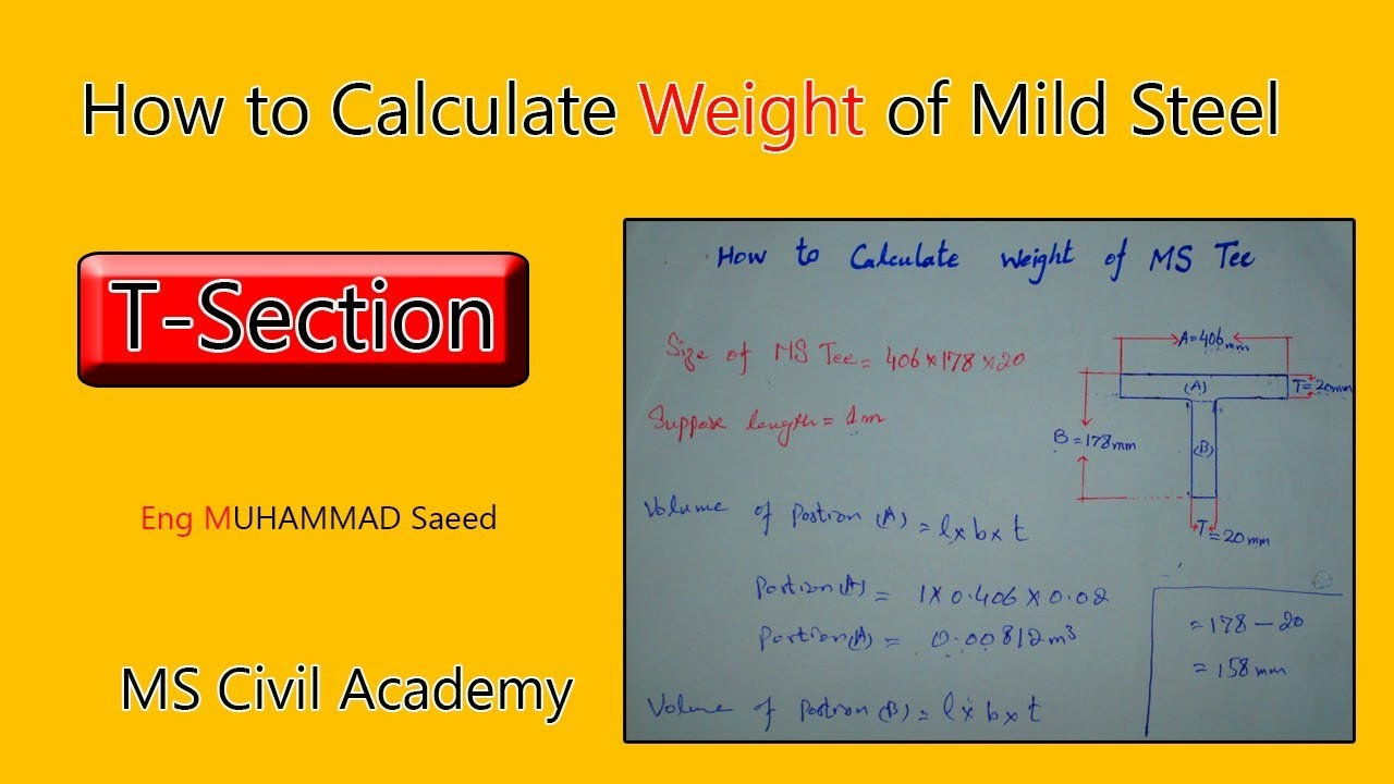How To Calculate Weight of M S T-Section Beam