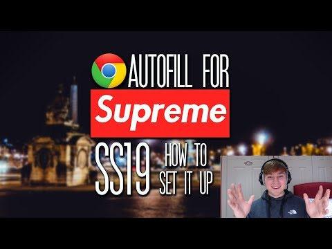 Chrome Autofill For Supreme SS19 (How To Set It Up)