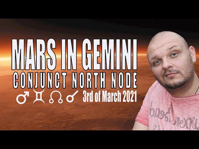 MARS IN GEMINI conjunct North Node