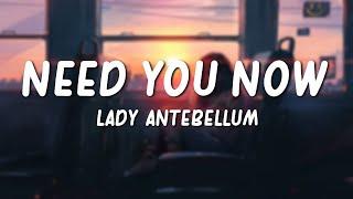 Need You Now - Lady Antebellum (Lyrics)