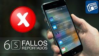 iPhone 6s, fallos reportados por usuarios