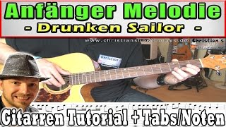 "Gitarren Anfänger Melodie: ""What shall we do with the drunken sailor"" Gitarren Tutorial + TABS"